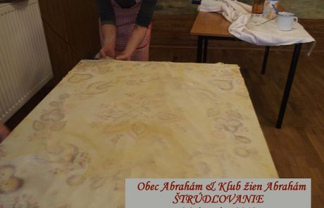 Štrúdľovanie - výroba ťahaných štrúdiel v Abraháme